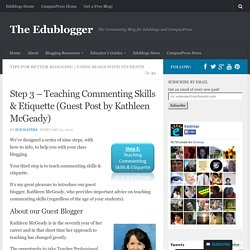 Step 3 – Teaching Commenting Skills & Etiquette (Guest Post by Kathleen McGeady)