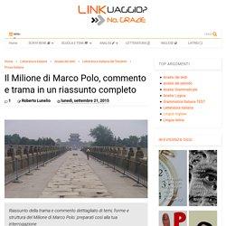 Il Milione di Marco Polo, commento e trama in un riassunto completo