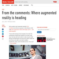 From the comments: Where augmented reality is heading