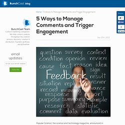 5 Ways To Manage Comments And Trigger Engagement