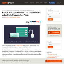 How to Manage Comments on Facebook Ads using Unpublished/Dark Posts