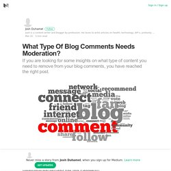 What Type Of Blog Comments Needs Moderation?