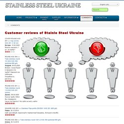 COMMENTS OF BUYERS ABOUT STEINLES STEEL UKRAINE