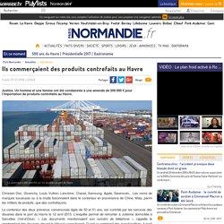 Ils commerçaient des produits contrefaits au Havre