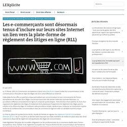 Les e-commerçants sont désormais tenus d'inclure sur leurs sites Internet un lien vers la plate-forme de règlement des litiges en ligne (RLL)
