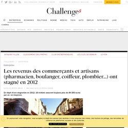 Les revenus des commerçants et artisans (pharmacien, boulanger, coiffeur, plombier...) ont stagné en 2012 - Challenges.fr