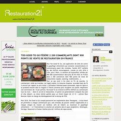 Too Good To Go fédère 2 200 commerçants dont 900 points de vente de restauration en France