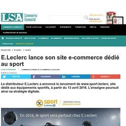 E.Leclerc lance son site e-commerce dédié au... - Sport, Articles sportifs