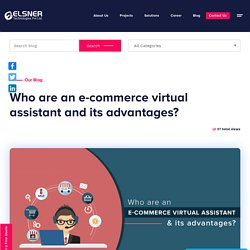 Who are an e-commerce virtual assistant and its advantages?