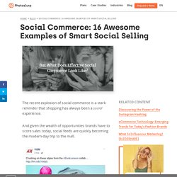 Social Commerce: 16 Awesome Examples of Social Selling