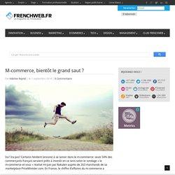M-commerce, bientôt le grand saut ? - FrenchWeb.frFrenchWeb.fr