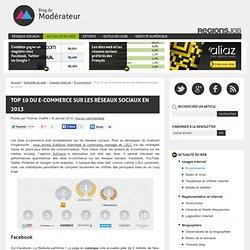 Top 10 du e-commerce sur les réseaux sociaux en 2013