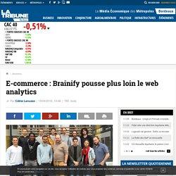 E-commerce : Brainify pousse plus loin le web analytics