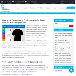 Give Your E-commerce Business A Major Boost With T-shirt Designer Tool