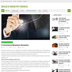 E commerce business valuation – Build a Wealthy World