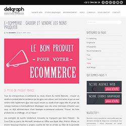E-commerce : choisir, trouver et vendre le produit idéal - Agence web Bruxelles