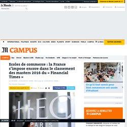 Ecoles de commerce: la France s'impose encore dans le classement des masters du «Financial Times»