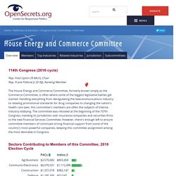 House Energy and Commerce Committee 114th Congress (2016 cycle): Overview