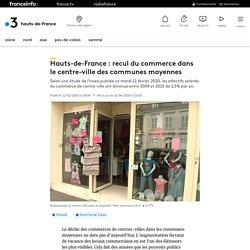 Hauts-de-France : recul du commerce dans le centre-ville des communes moyennes