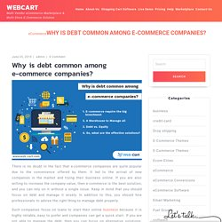 Why is debt common among e-commerce companies? - Webcart