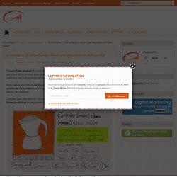 E-commerce: 12 conseils pour réussir une description de fiche produit