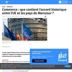 Commerce : que contient l'accord historique entre l'UE et les pays du Mercosur ?