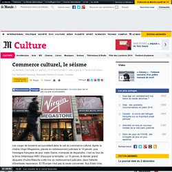 Commerce culturel, le séisme
