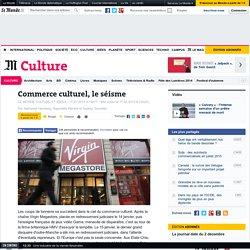 Commerce culturel, le séisme
