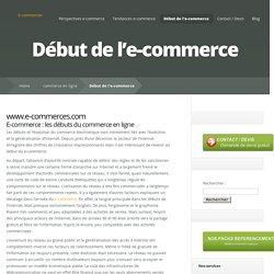 E-commerce les debuts historiques du commerce en ligne