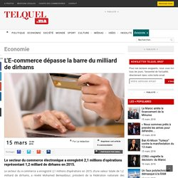L'E-commerce dépasse la barre du milliard de dirhams