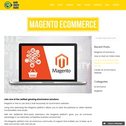 Magento E-commerce Web Design & Development Solutions -