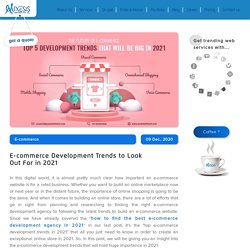 E-commerce Development Trends to Look Out For in 2021