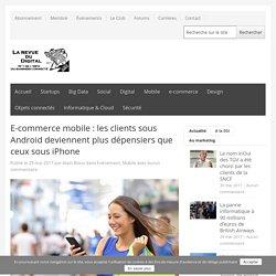E-commerce mobile : les clients sous Android deviennent plus dépensiers que ceux sous iPhone