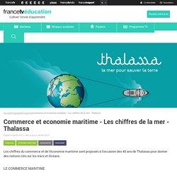 Commerce et economie maritime - Les chiffres de la mer - Thalassa