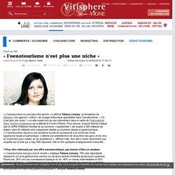 Commerce / economie : « l'oenotourisme n'est plus une niche »