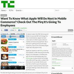 Want To Know What Apple Will Do Next In Mobile Commerce? Check Out The Pirq It's Giving To Employees