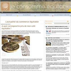 Café commerce équitable : A quoi correspond le prix de mon café équitable ?