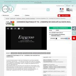 Commerce équitable et TIC : l'exemple de Coocafé au Costa Rica. - Canal-uved