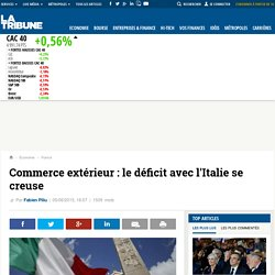 Commerce extérieur : le déficit avec l'Italie se creuse