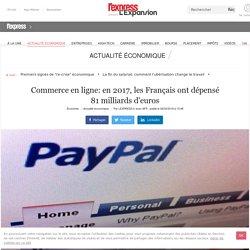 Commerce en ligne: en 2017, les Français ont dépensé 81 milliards d'euros