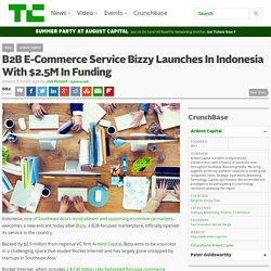 B2B E-Commerce Service Bizzy Launches In Indonesia With $2.5M In Funding