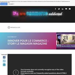 Innover pour le commerce : STORY Le magasin magazine - I'm commerce addicted