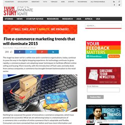 Five e-commerce marketing trends that will dominate 2015