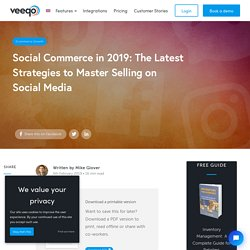 Social Commerce 2019: The Latest on Mastering Social Selling