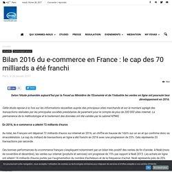 Bilan 2016 du e-commerce en France:le cap des 70 milliards a été franchi - Fevad