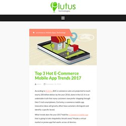 Top 3 Hot E-Commerce Mobile App Trends 2017 – Plutustec Blog