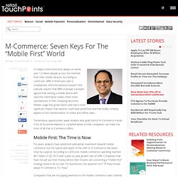 "M-Commerce: Seven Keys For The ""Mobile First"" World - Retail TouchPoints"