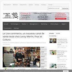 Le Live commerce, un nouveau canal de vente testé chez Leroy Merlin, Fnac et Cultura