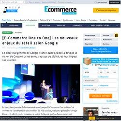 [E-Commerce One to One] Les nouveaux enjeux du retail selon Google