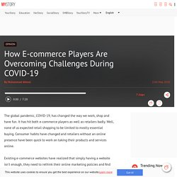 How E-commerce Players Are Overcoming Challenges During COVID-19